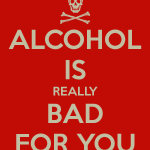Alcohol is really bad for you